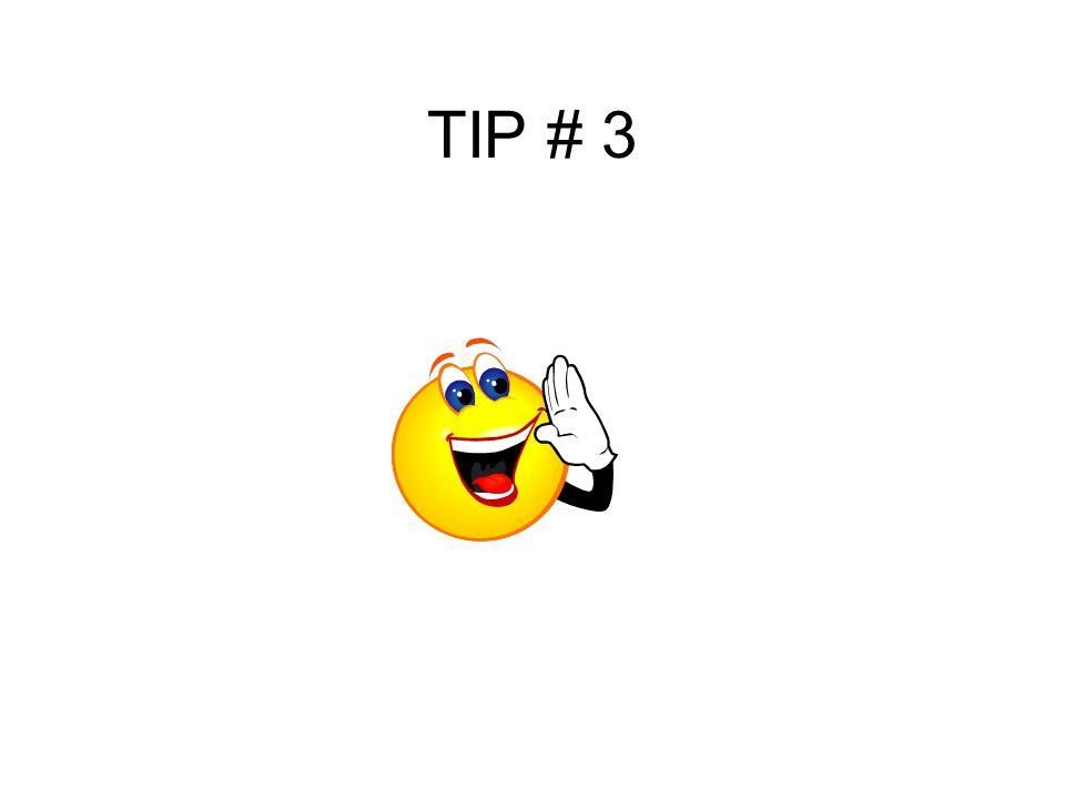 TIP # 3