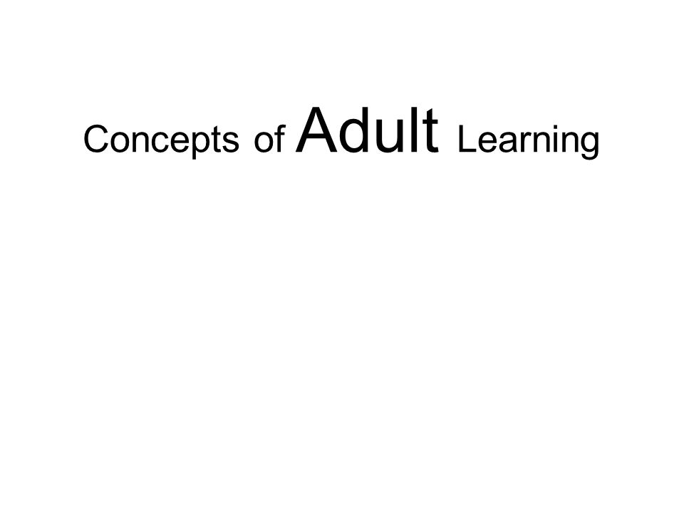 Concepts of Adult Learning