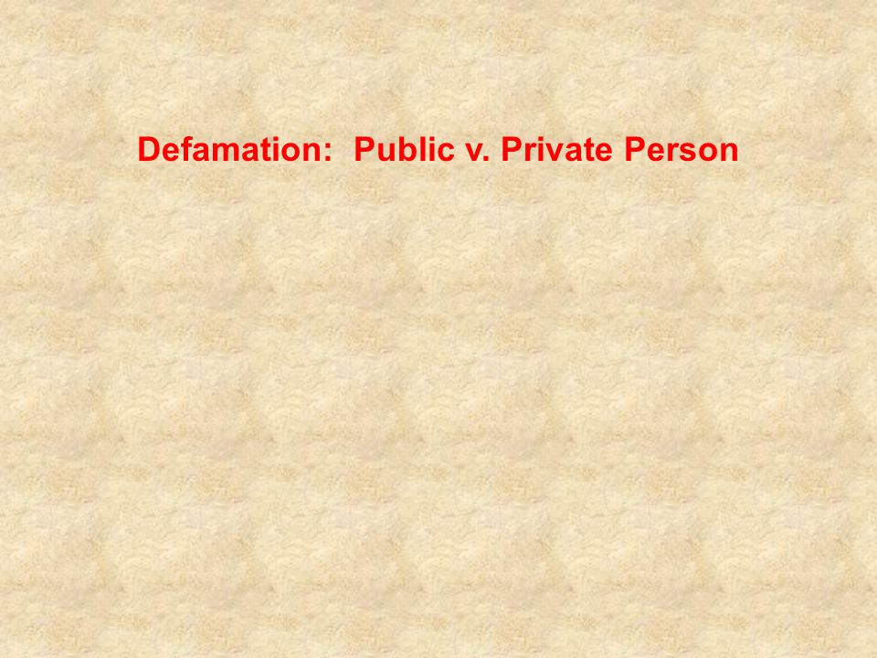 Defamation: Public v. Private Person