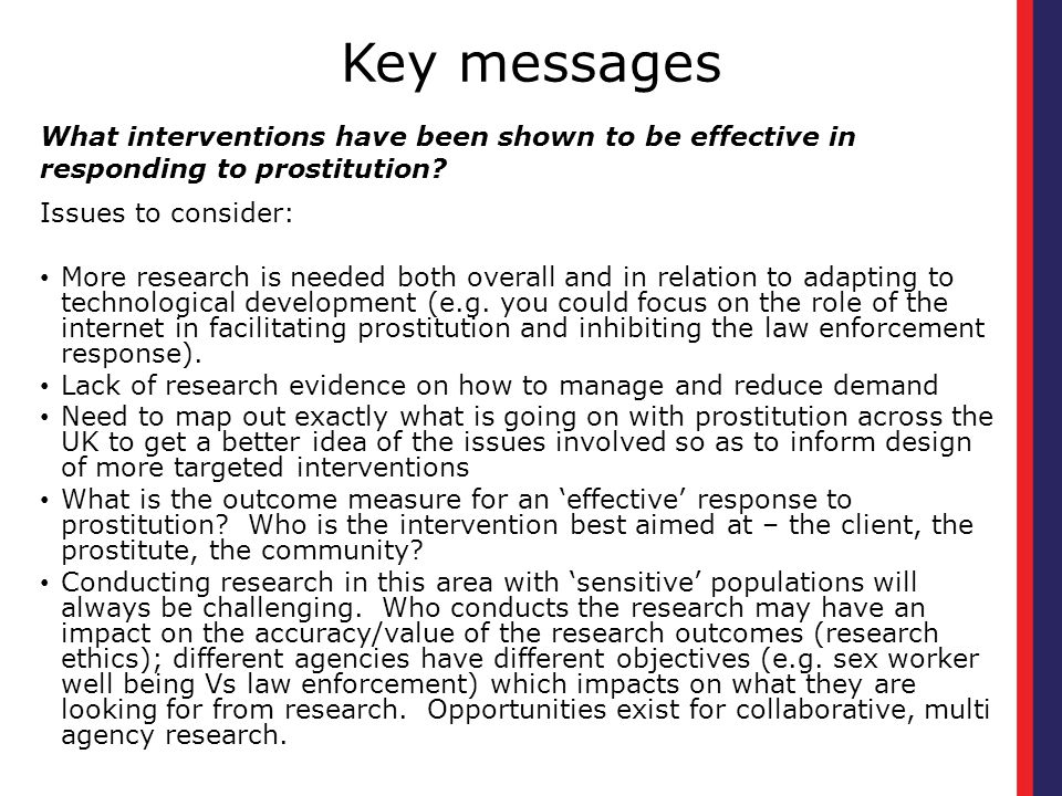 Key messages Issues to consider: More research is needed both overall and in relation to adapting to technological development (e.g.