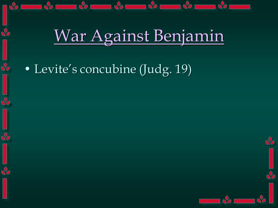 War Against Benjamin Levite's concubine (Judg. 19)Levite's concubine (Judg. 19)