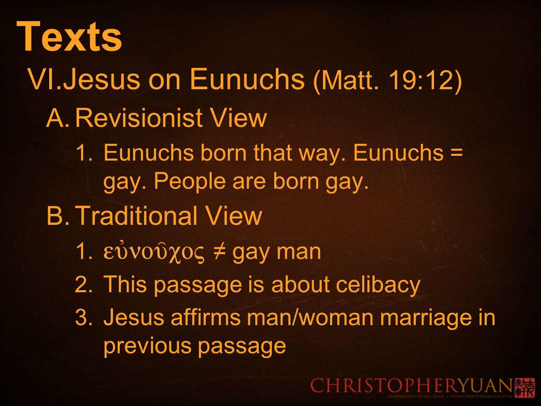Texts VI. Jesus on Eunuchs (Matt. 19:12) A. Revisionist View 1.