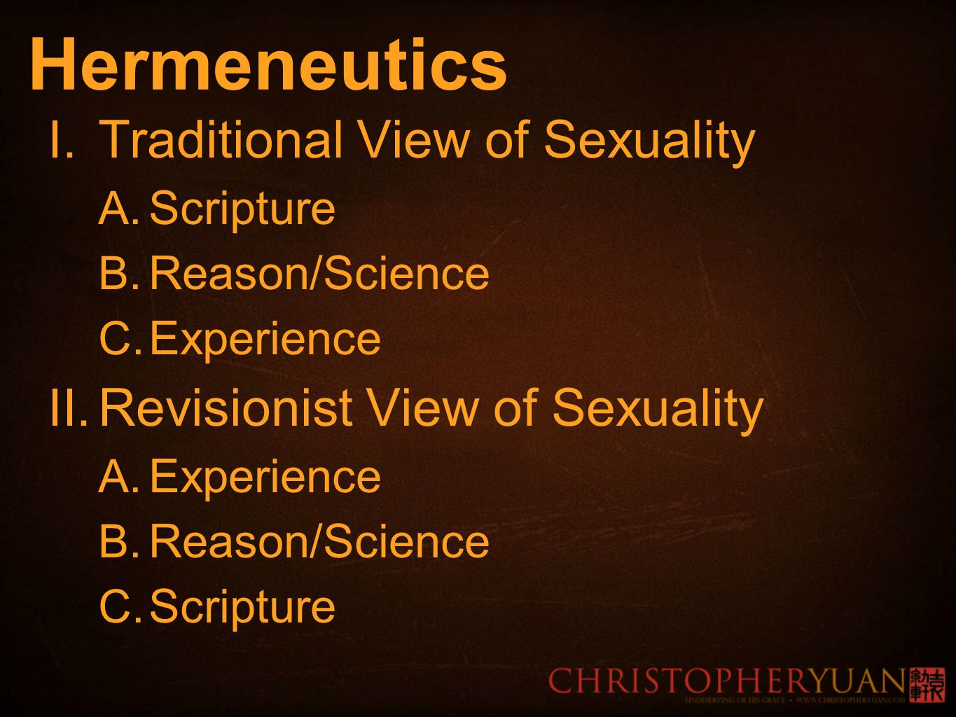 Hermeneutics I. Traditional View of Sexuality A. Scripture B.