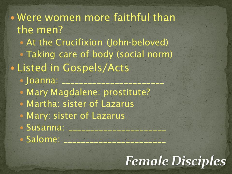 Were women more faithful than the men.