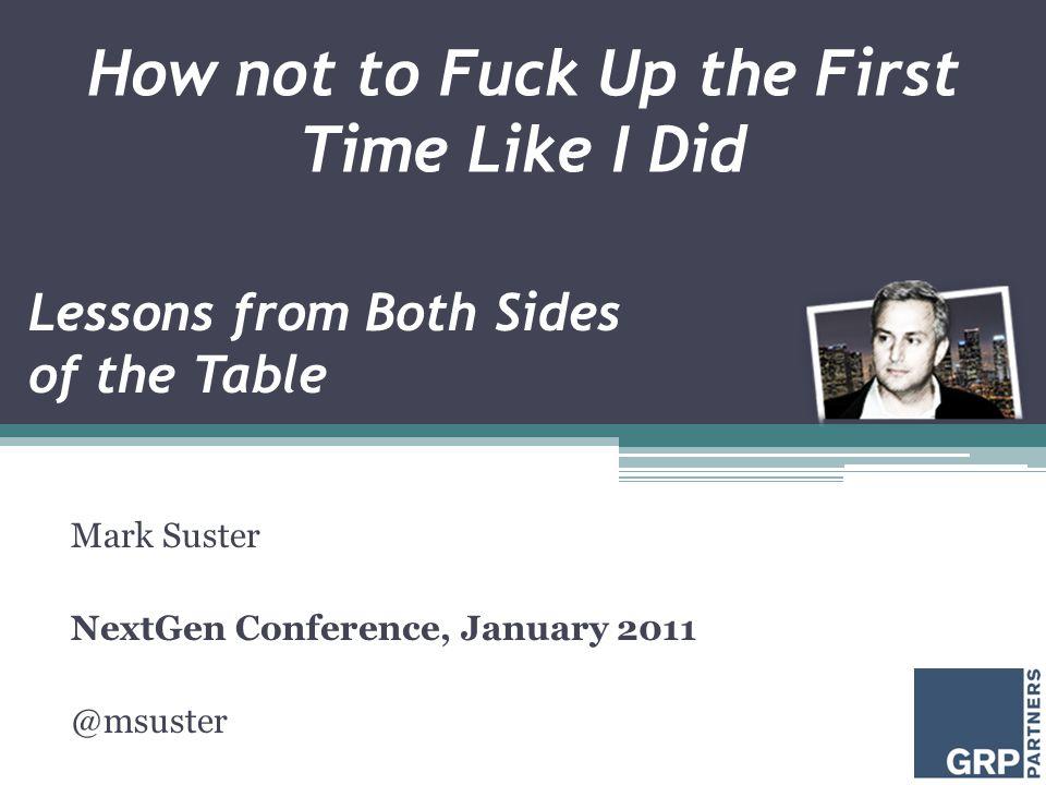 Mark Suster NextGen Conference, January 2011 @msuster ; BothSidesoftheTable.com