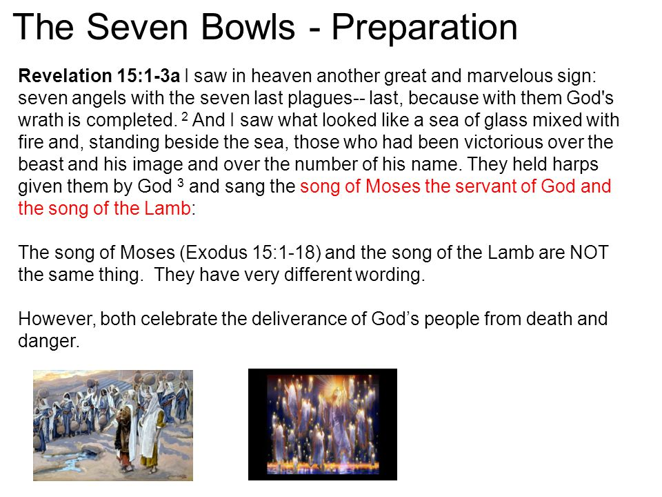 Revelation 15:1-3a I saw in heaven another great and marvelous sign: seven angels with the seven last plagues-- last, because with them God's wrath is
