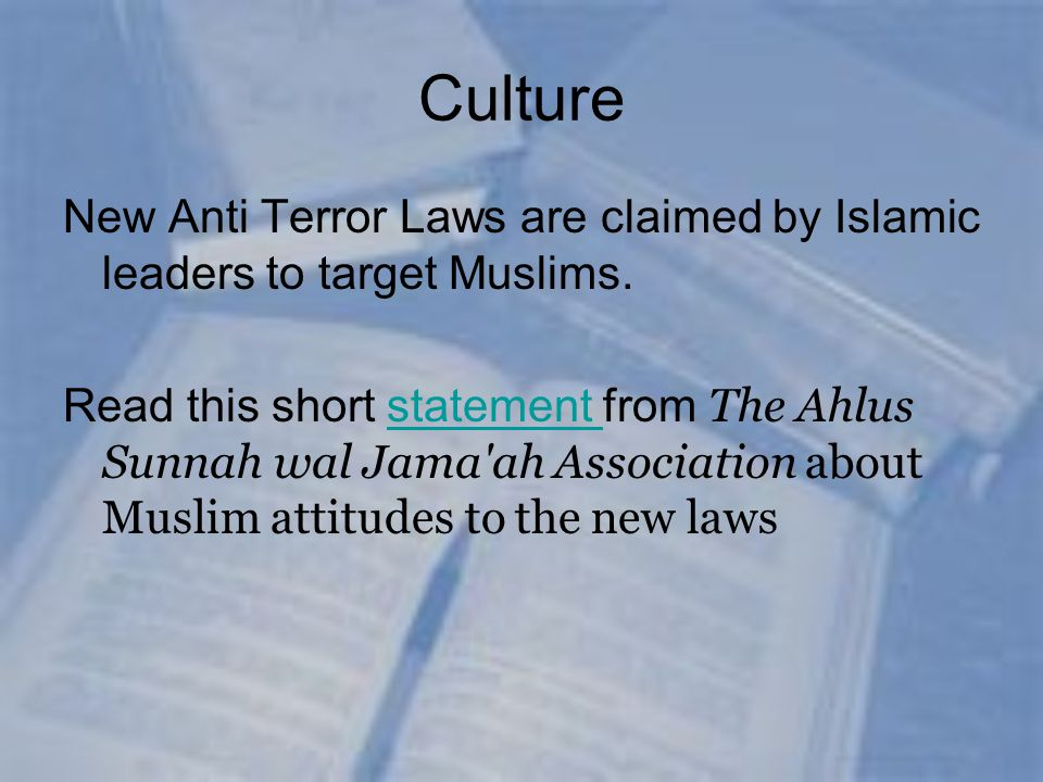 Culture New Anti Terror Laws are claimed by Islamic leaders to target Muslims.