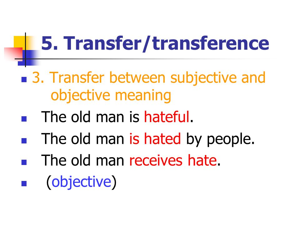 5. Transfer/transference 3.