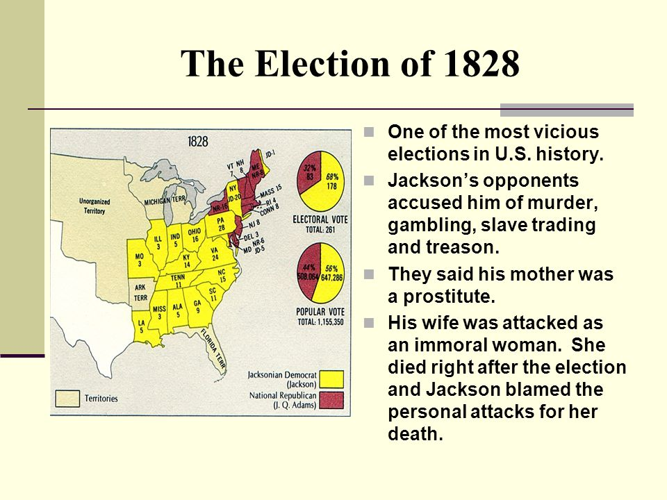 The Election of 1828 One of the most vicious elections in U.S.