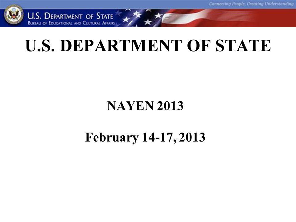 U.S. DEPARTMENT OF STATE NAYEN 2013 February 14-17, 2013