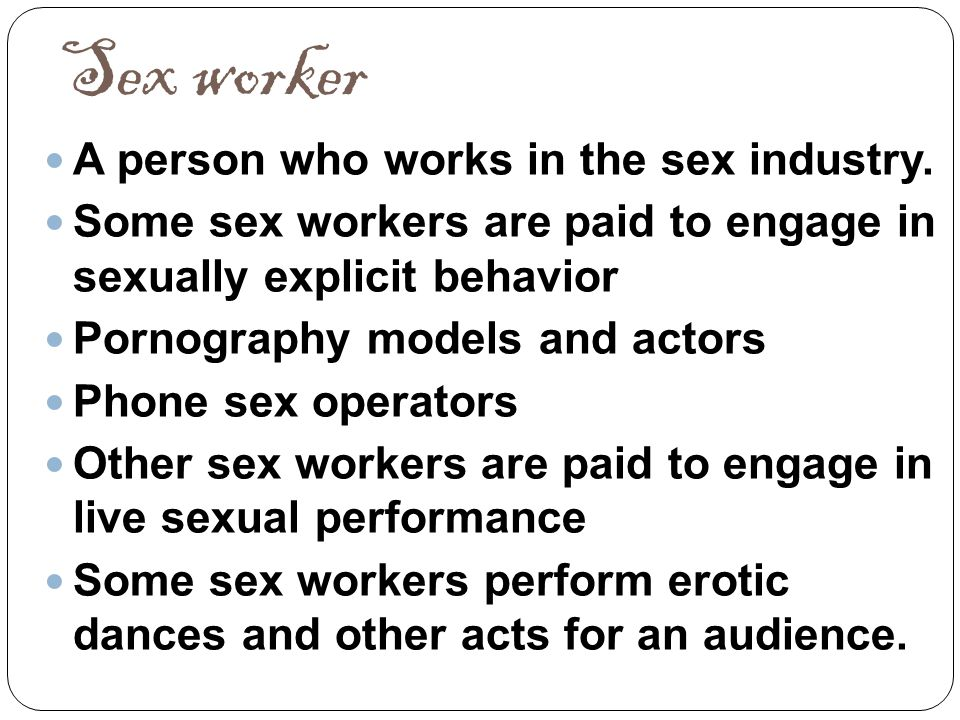 Sex worker The term was coined in 1980 by sex worker activist Carol Leigh.