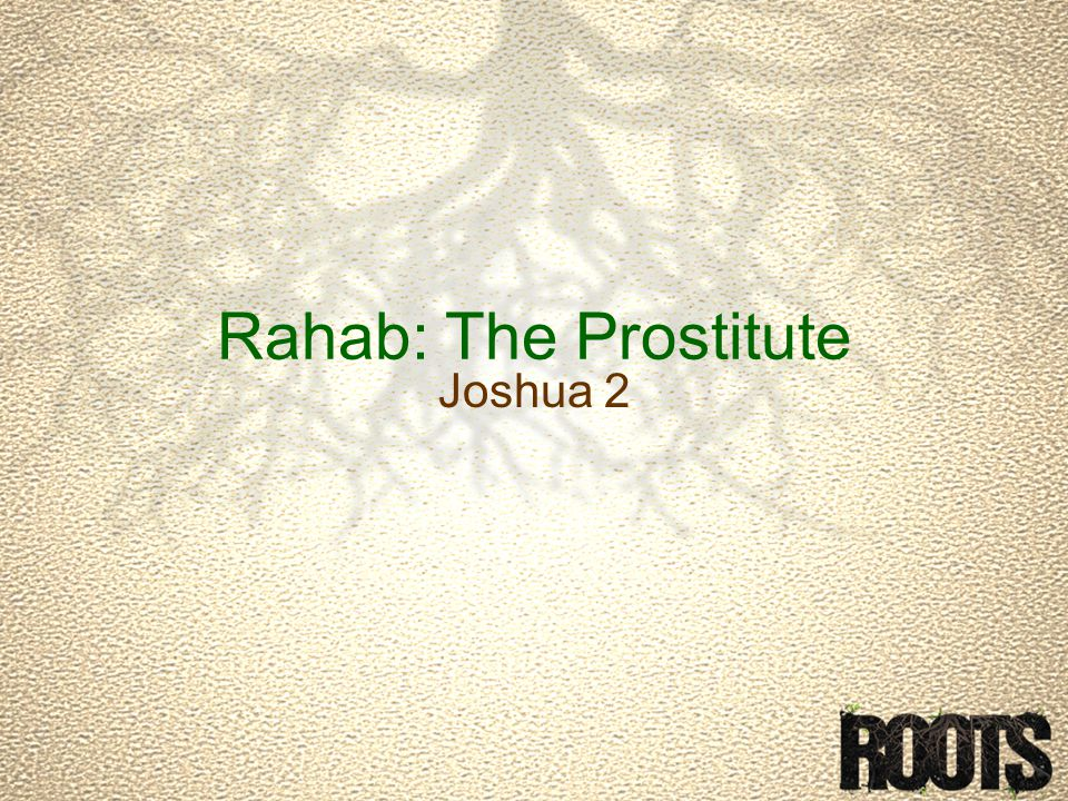 Rahab: The Prostitute Joshua 2