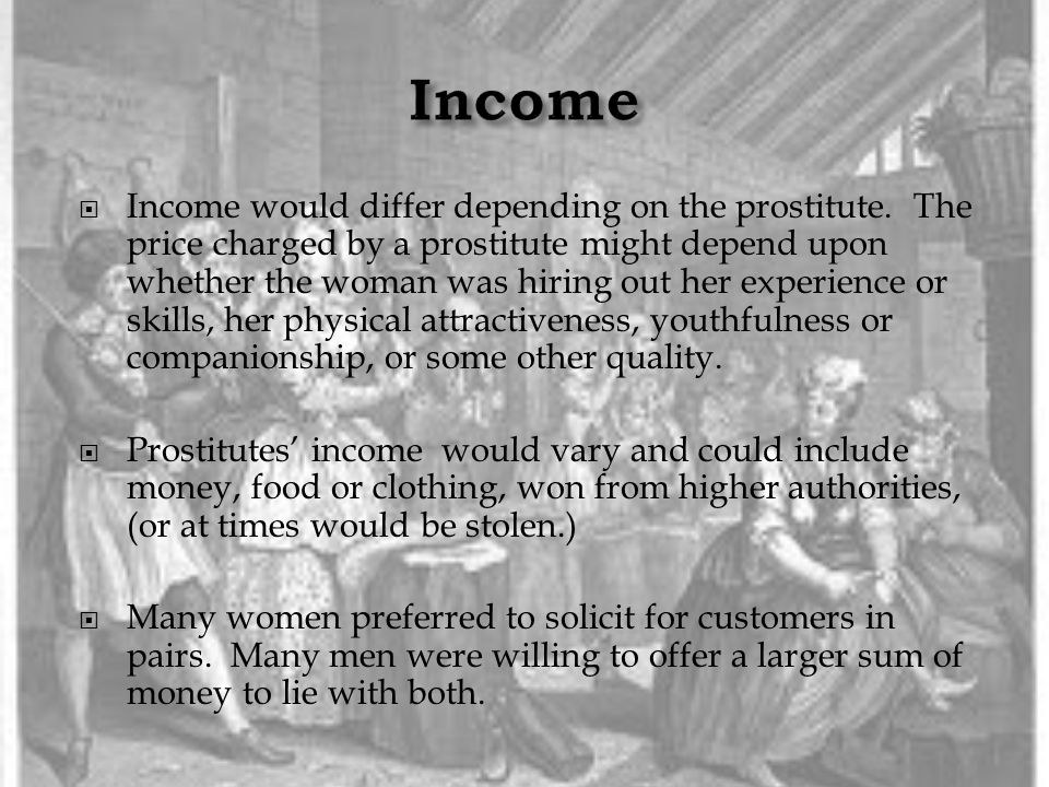  Income would differ depending on the prostitute.