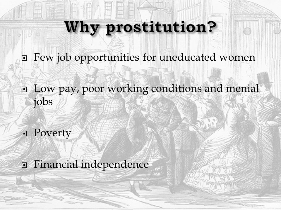  Few job opportunities for uneducated women  Low pay, poor working conditions and menial jobs  Poverty  Financial independence