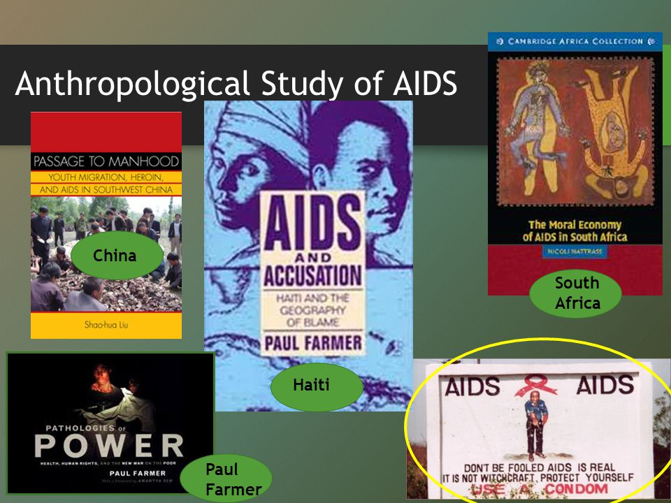 Anthropological Study of AIDS China Haiti South Africa Paul Farmer