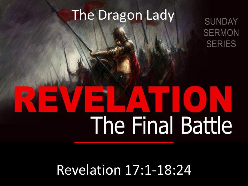 Revelation 17:1-18:24 The Dragon Lady