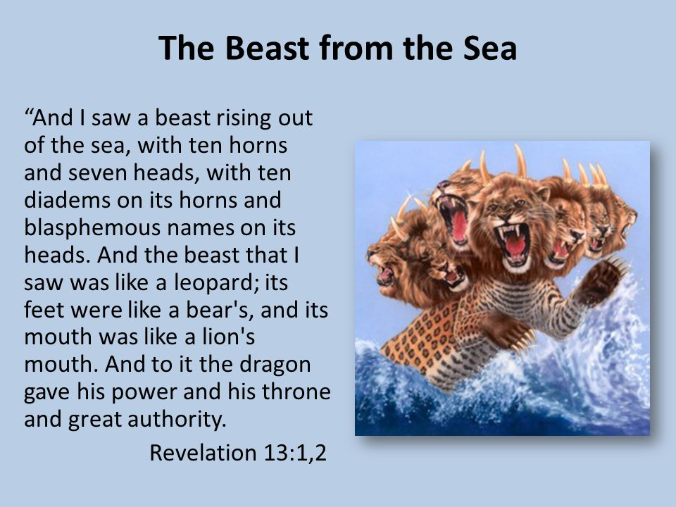 "The Beast from the Sea ""And I saw a beast rising out of the sea, with ten horns and seven heads, with ten diadems on its horns and blasphemous names o"