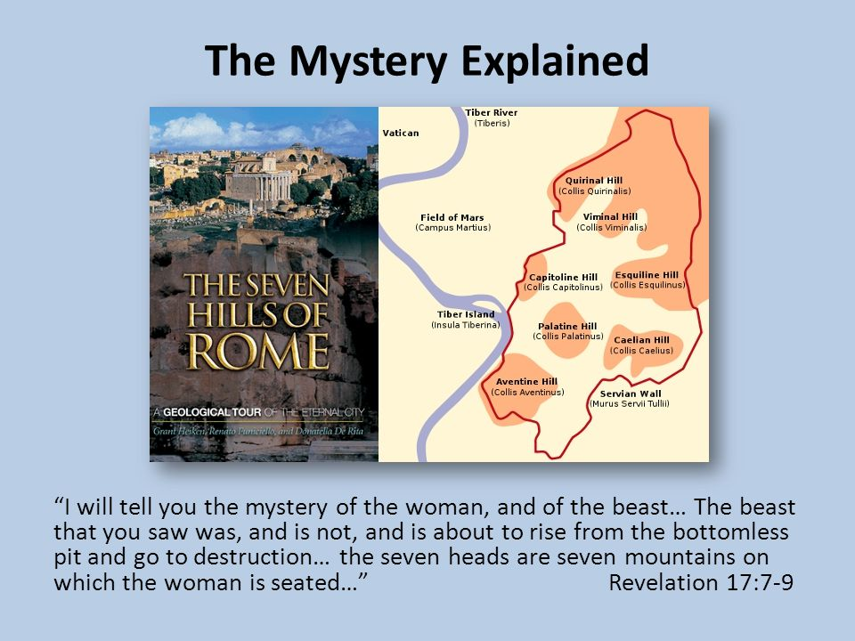 "The Mystery Explained ""I will tell you the mystery of the woman, and of the beast… The beast that you saw was, and is not, and is about to rise from t"