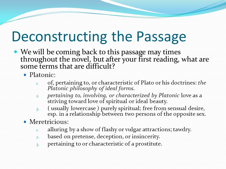 Deconstructing the Passage We will be coming back to this passage may times throughout the novel, but after your first reading, what are some terms that are difficult.