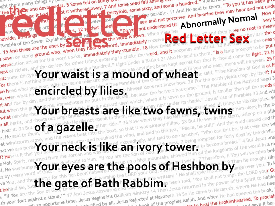 Red Letter Sex Your waist is a mound of wheat encircled by lilies.