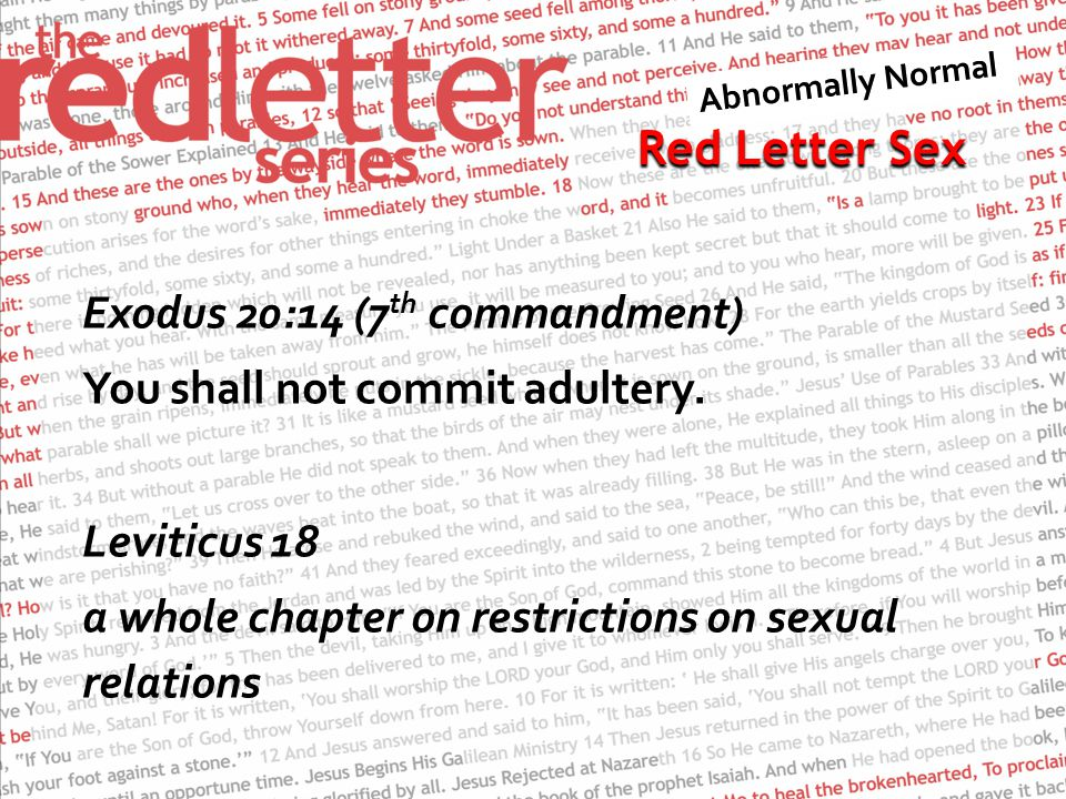 Red Letter Sex Exodus 20:14 (7 th commandment) You shall not commit adultery.