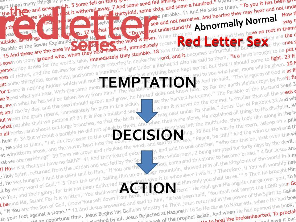 Red Letter Sex TEMPTATION DECISION ACTION