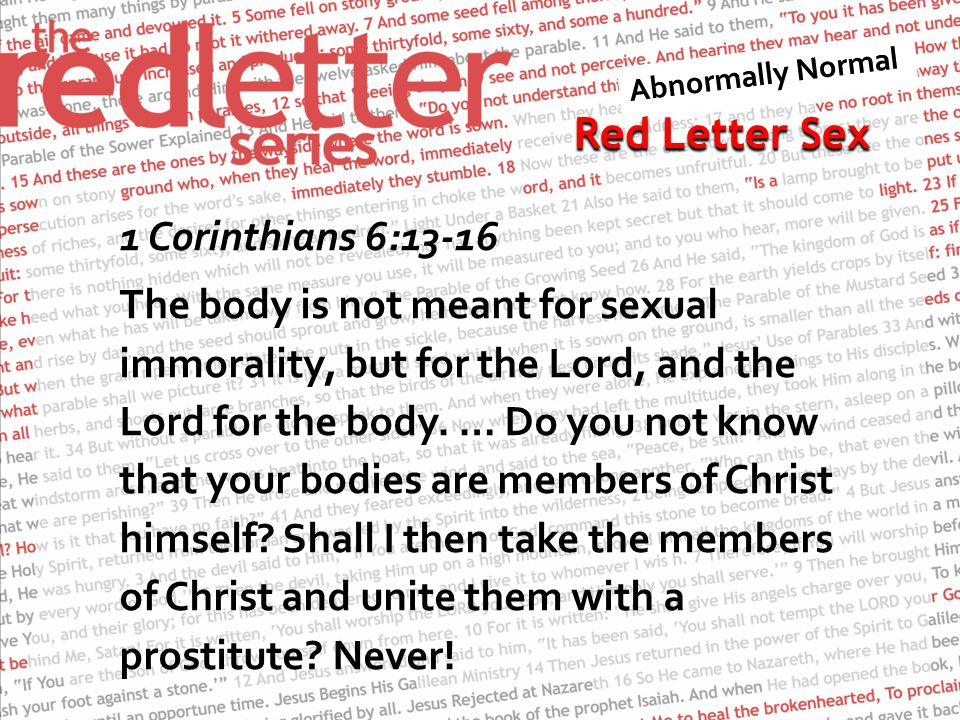 Red Letter Sex Do not deprive each other except by mutual consent and for a time, so that you may devote yourselves to prayer.