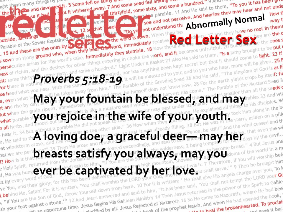 Red Letter Sex Song of Solomon 2:3, 6 Like an apple tree among the trees of the forest is my lover among the young men.