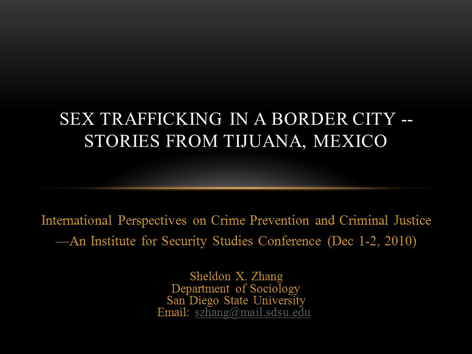 International Perspectives on Crime Prevention and Criminal Justice —An Institute for Security Studies Conference (Dec 1-2, 2010) Sheldon X.