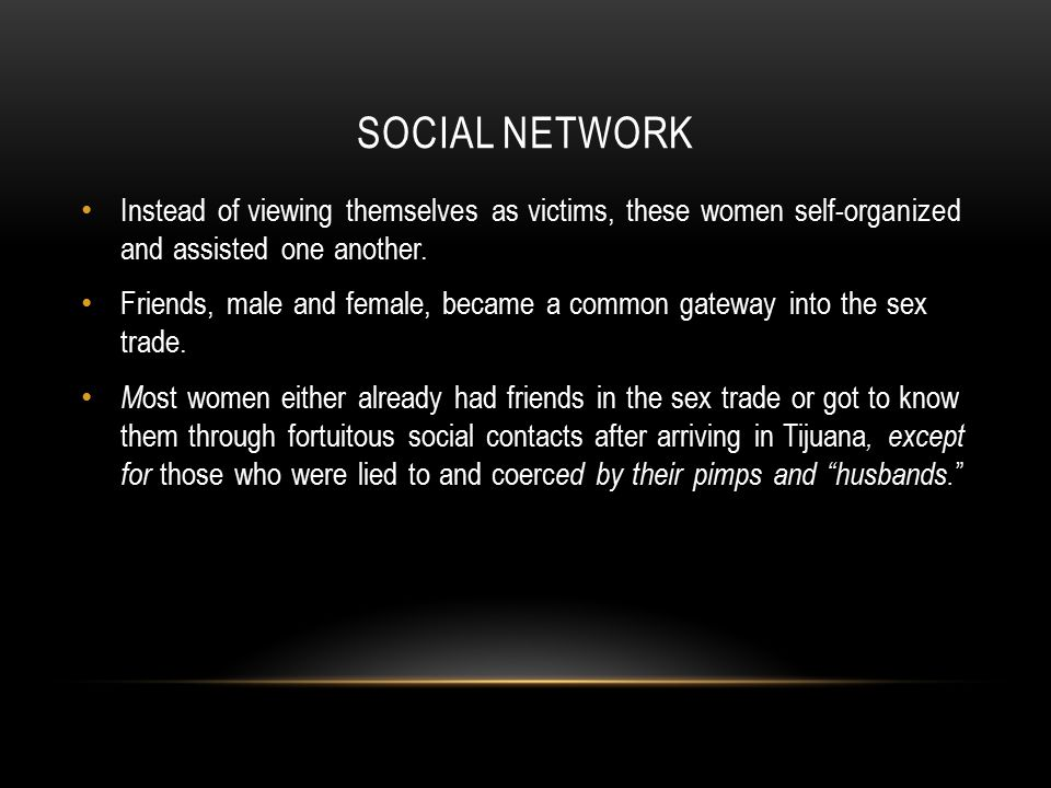 SOCIAL NETWORK Instead of viewing themselves as victims, these women self-organized and assisted one another.