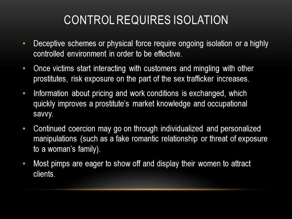 CONTROL REQUIRES ISOLATION Deceptive schemes or physical force require ongoing isolation or a highly controlled environment in order to be effective.