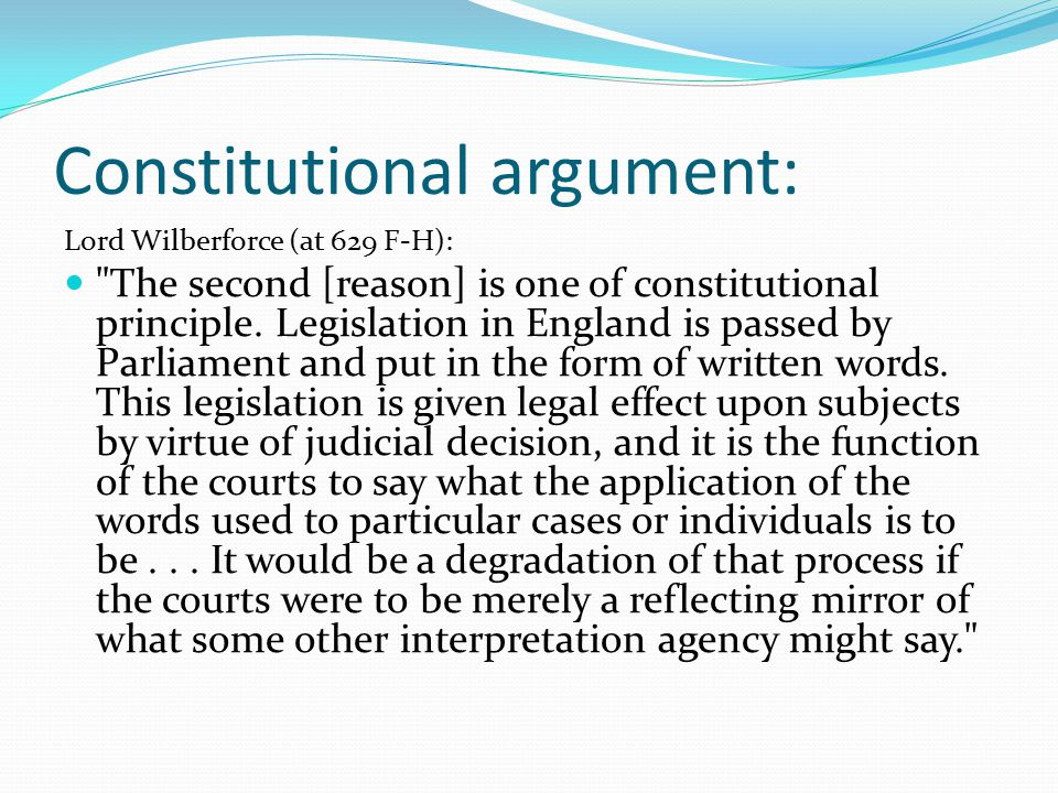 Constitutional argument: Lord Wilberforce (at 629 F-H):