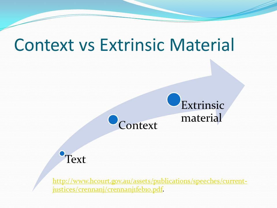 Extrinsic material and drafting Streamline drafting process because courts will refer to extrinsic material.