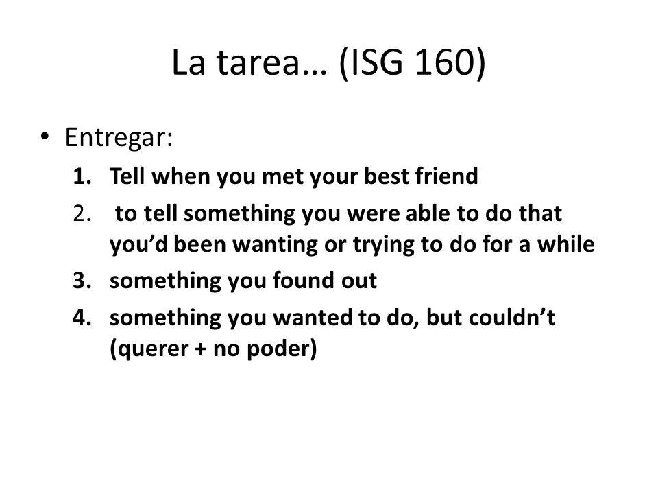 Entregar: 1.Tell when you met your best friend 2.