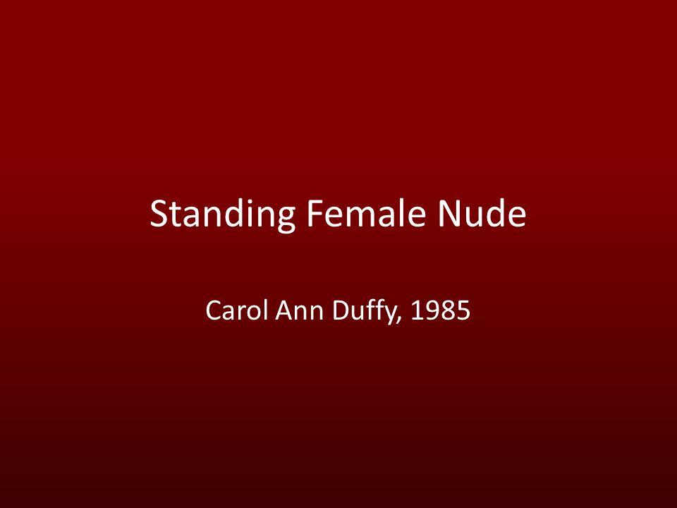 Standing Female Nude Carol Ann Duffy, 1985