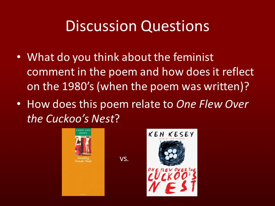 Discussion Questions What do you think about the feminist comment in the poem and how does it reflect on the 1980's (when the poem was written).