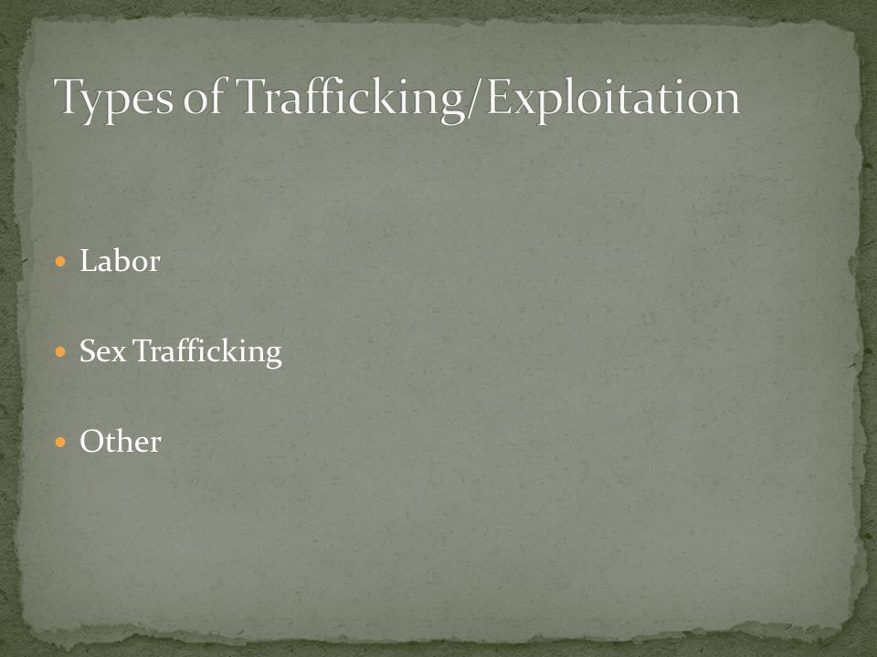 Labor Sex Trafficking Other