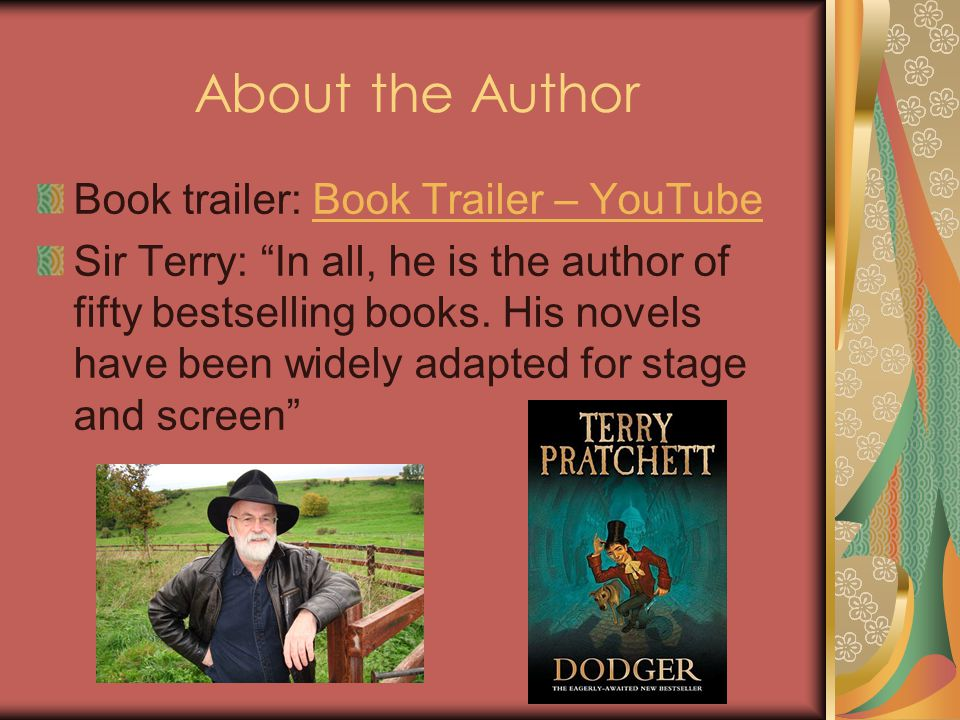 """About the Author Book trailer: Book Trailer – YouTubeBook Trailer – YouTube Sir Terry: """"In all, he is the author of fifty bestselling books. His novel"""
