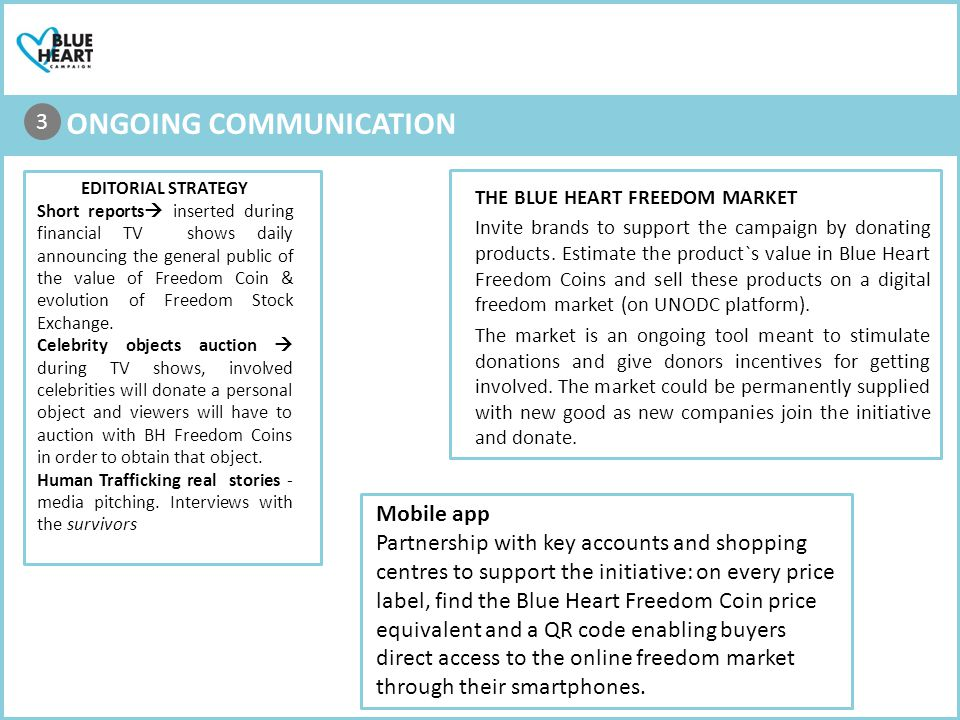 THE BLUE HEART FREEDOM MARKET Invite brands to support the campaign by donating products.