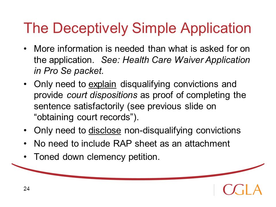 The Deceptively Simple Application More information is needed than what is asked for on the application.