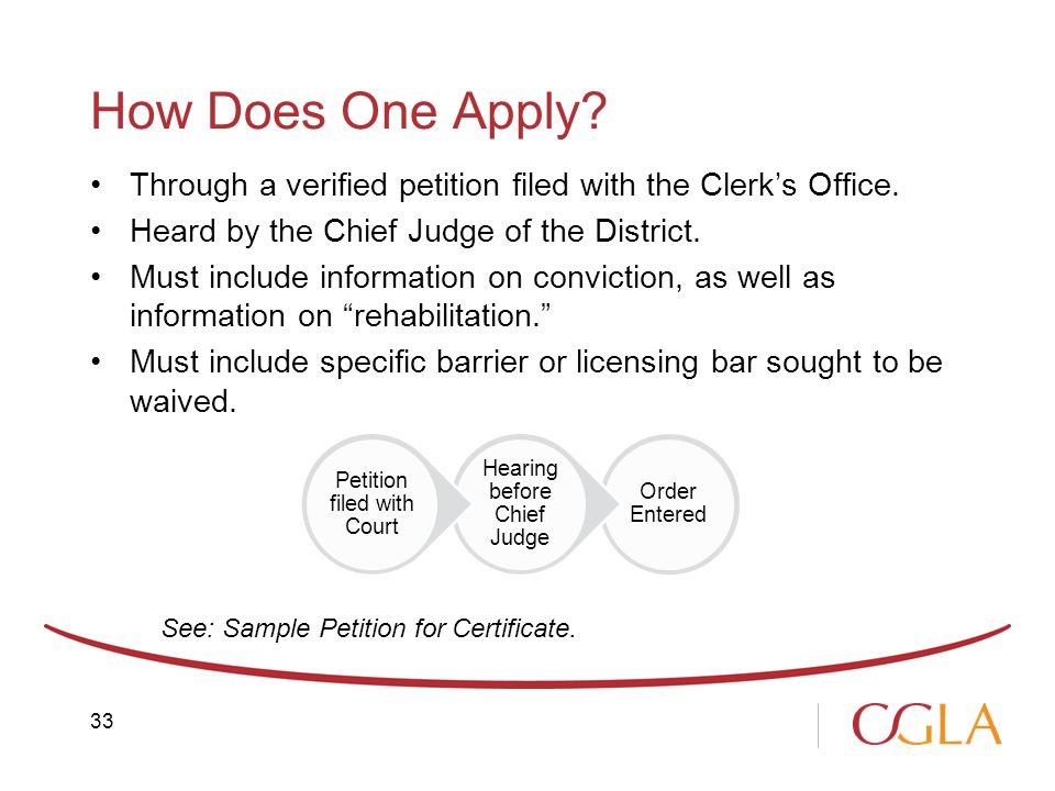How Does One Apply. Through a verified petition filed with the Clerk's Office.
