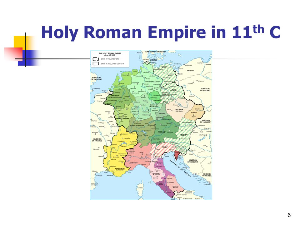 Holy Roman Empire in 11 th C 6