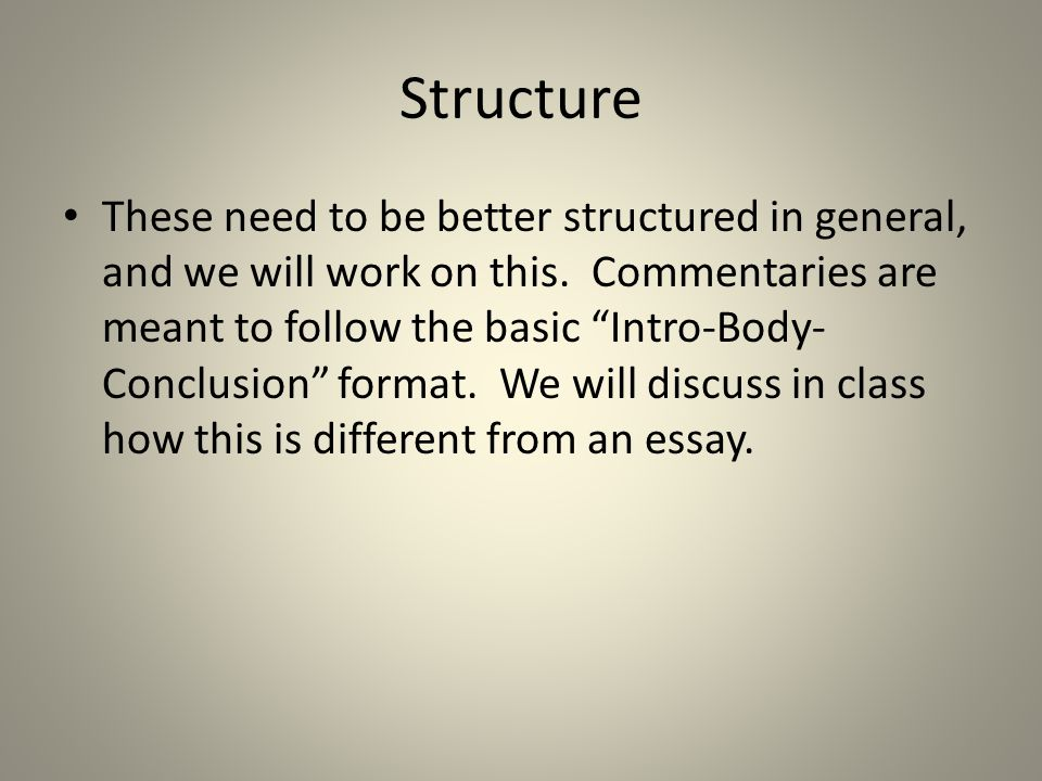 Structure These need to be better structured in general, and we will work on this.