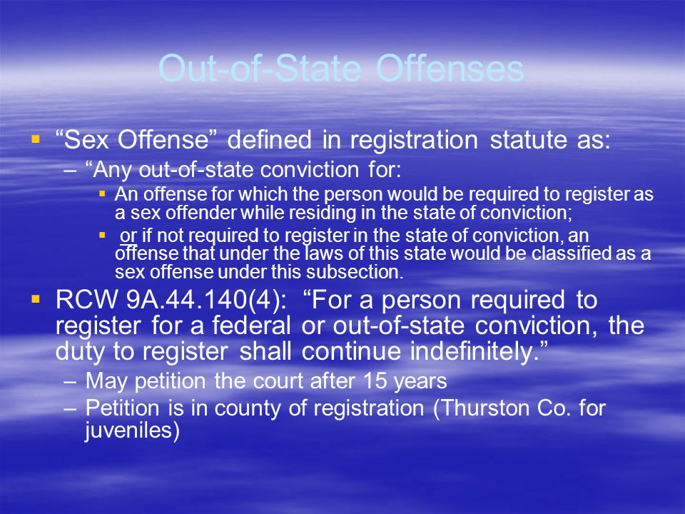 "Out-of-State Offenses   ""Sex Offense"" defined in registration statute as: – –""Any out-of-state conviction for:   An offense for which the person w"