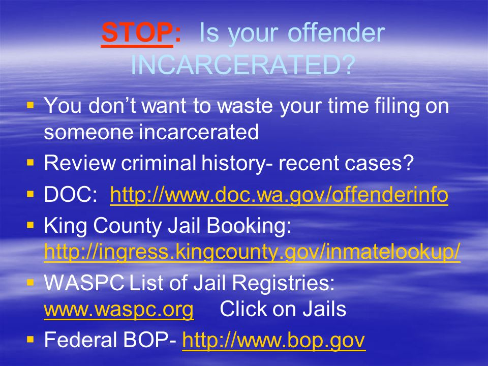 STOP: Is your offender INCARCERATED.