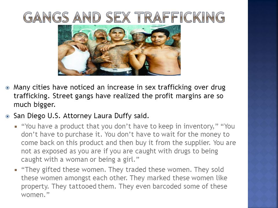  Many cities have noticed an increase in sex trafficking over drug trafficking.