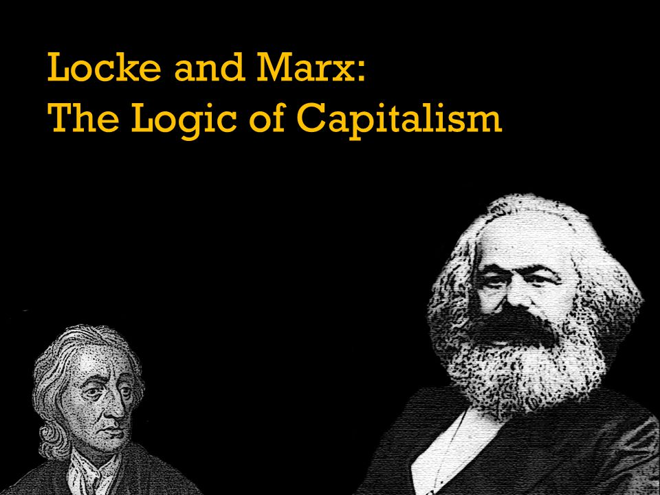The Labour Theory of Value Locke: Anything into which I mix my labour becomes my property.