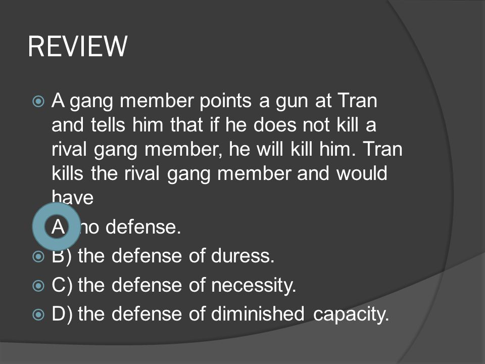 REVIEW  A gang member points a gun at Tran and tells him that if he does not kill a rival gang member, he will kill him. Tran kills the rival gang me