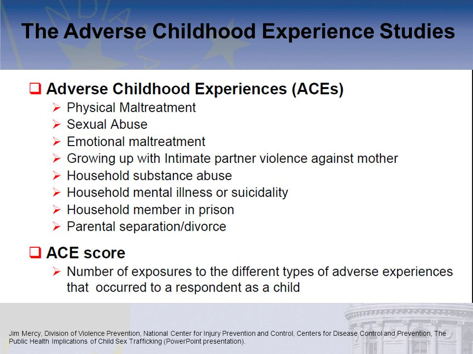 The Adverse Childhood Experience Studies Jim Mercy, Division of Violence Prevention, National Center for Injury Prevention and Control, Centers for Di