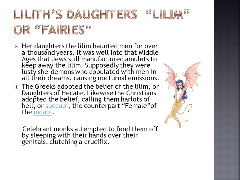  Her daughters the lilim haunted men for over a thousand years.